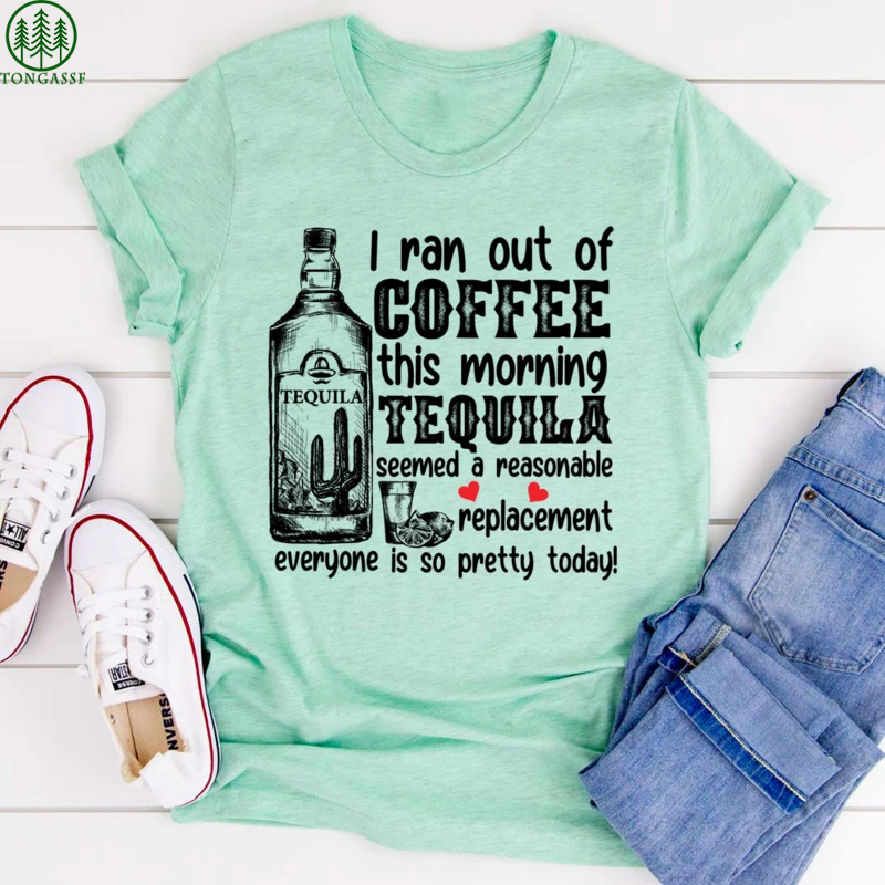 This Morning Coffee Replaced By Tequila Bottle T Shirt