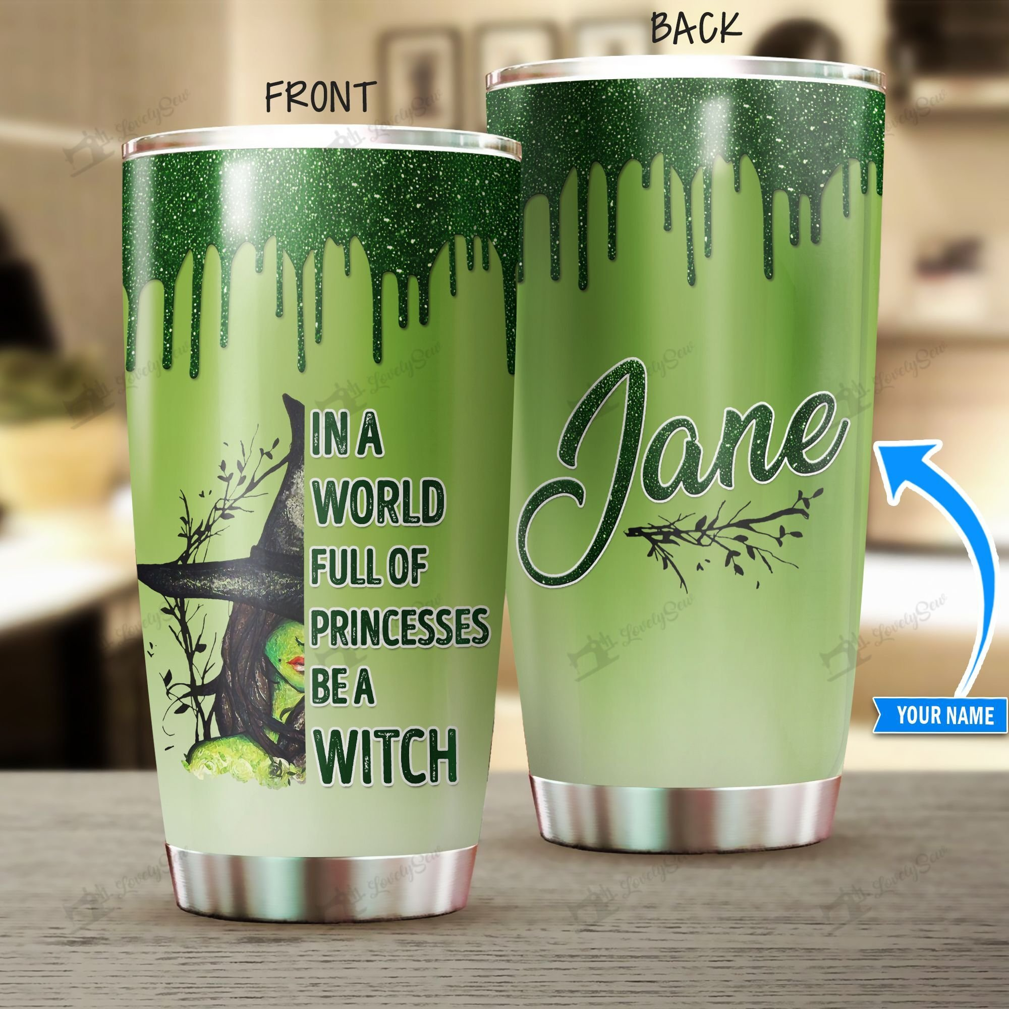 Personalized In a world full of princesses be a witch Stainless Steel Tumbler