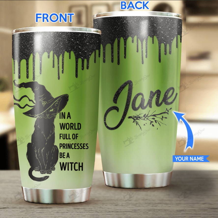 Personalized Black Cat In a world full of princesses be a witch Tumbler