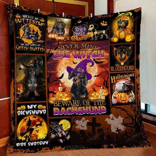 Halloween Never mind the witch Beware Of The Dachshund Quilt Blanket
