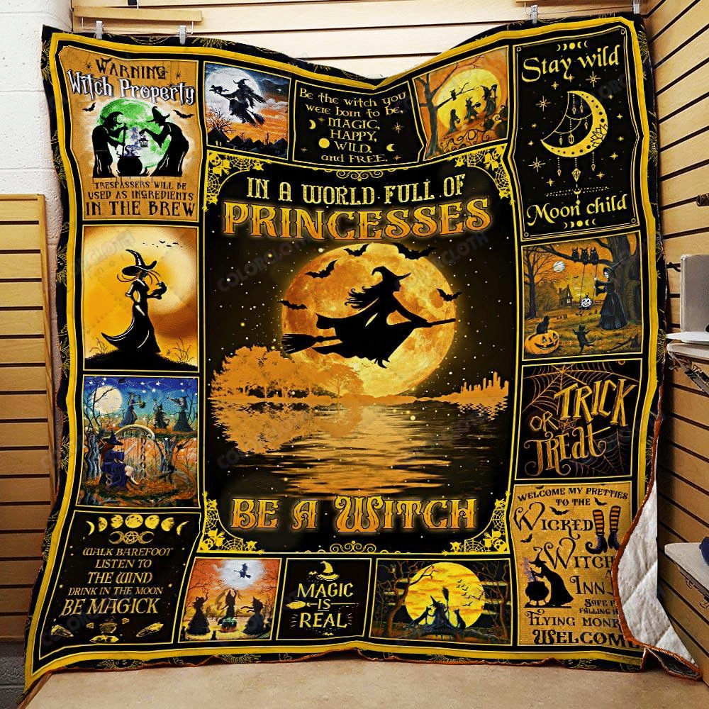 Be A Witch In full of princesses Halloween Quilt Blanket