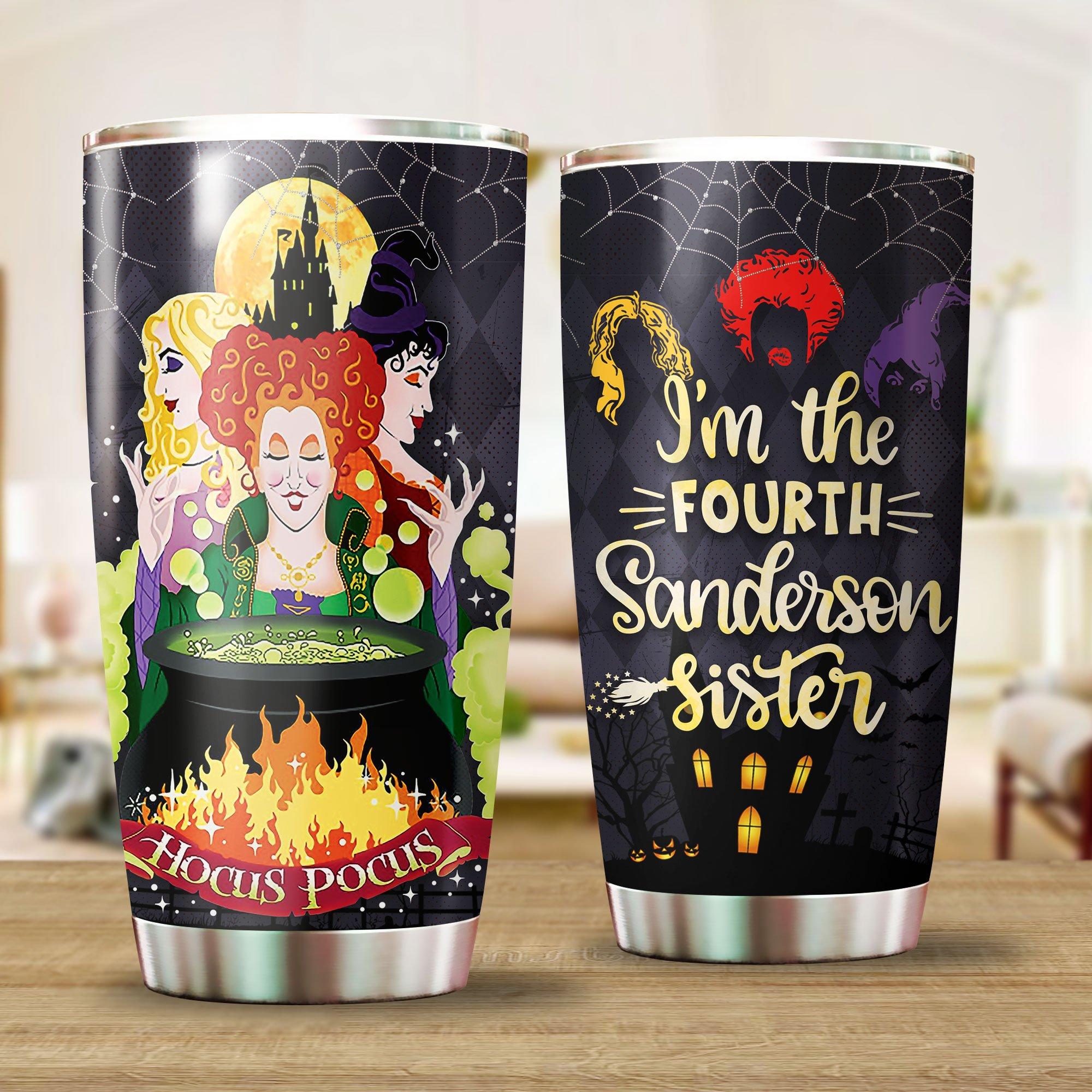 Hocus Pocus I'm The Fourth Sanderon Sister Halloween Tumbler Cup