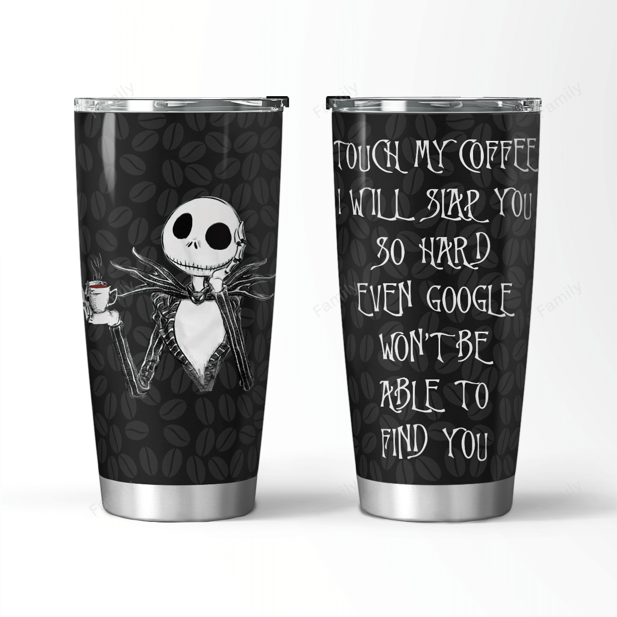 Jack Skellington Touch My Coffee Google won't find you Tumbler