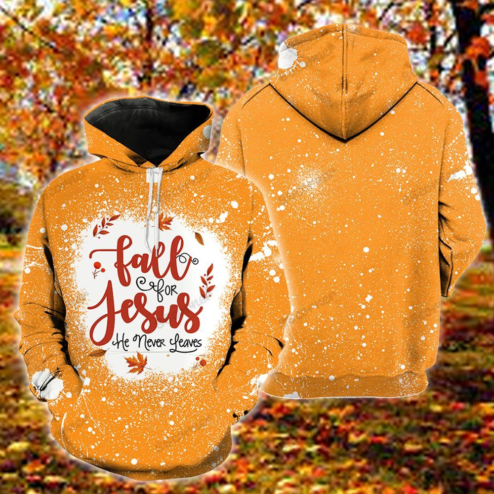 Fall for Jesus He Never Leaves Bleached 3D shirt