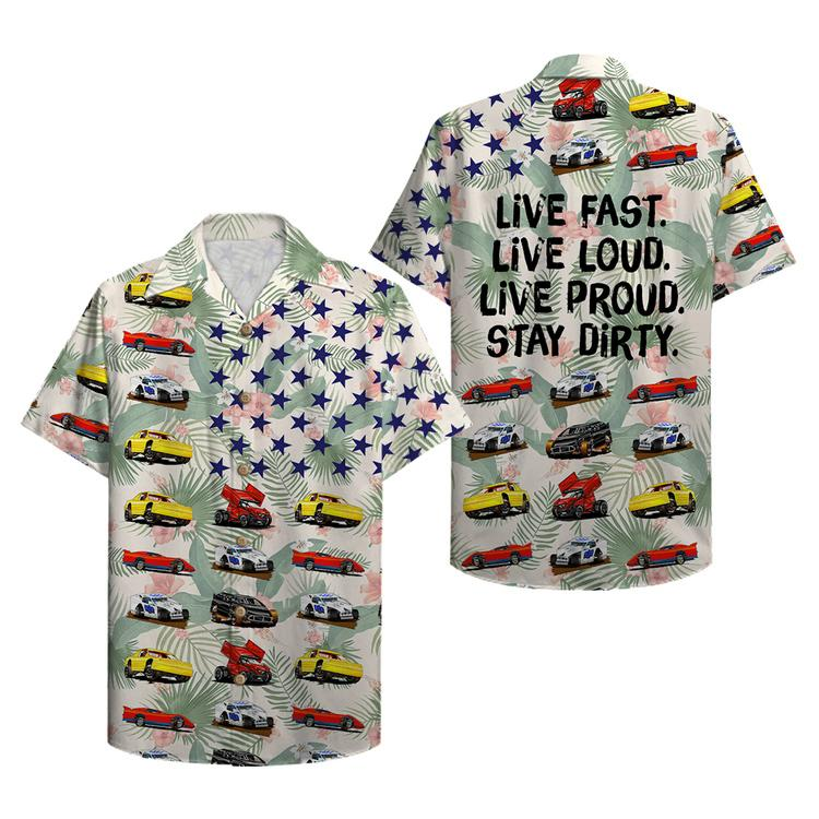Dirt Track Racing Fast Loud Live Proud Stay Dirty Hawaiian Shirt