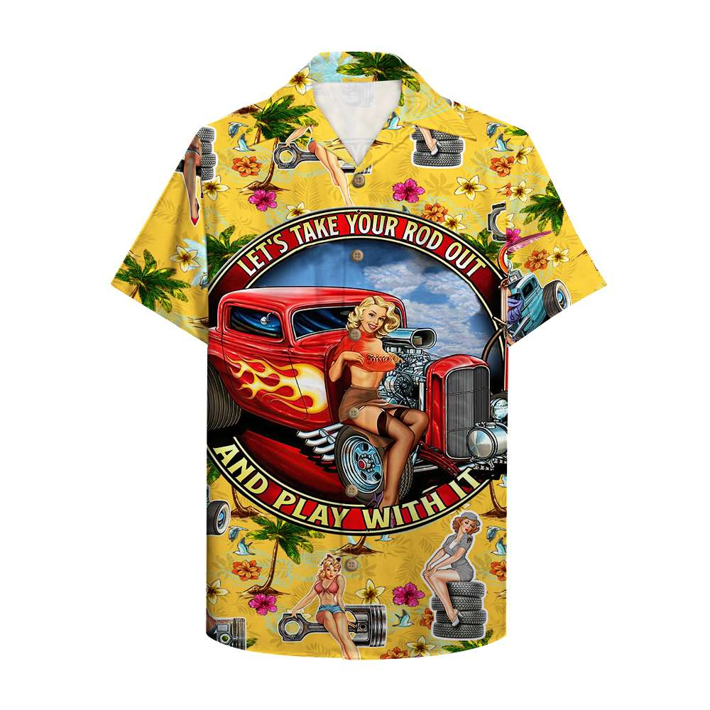 Hot Rod let's take your rod out and play with it Hawaiian Shirt