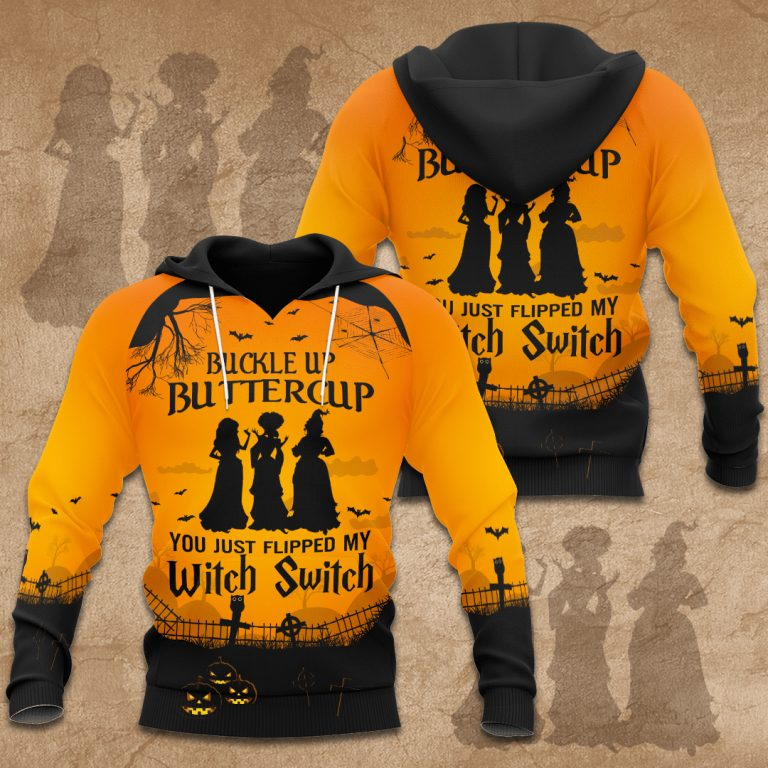 Buckle up butter cup Witch switch Halloween Hoodie 3D