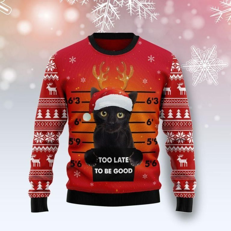 Cat Too late to be good Christmas Sweater