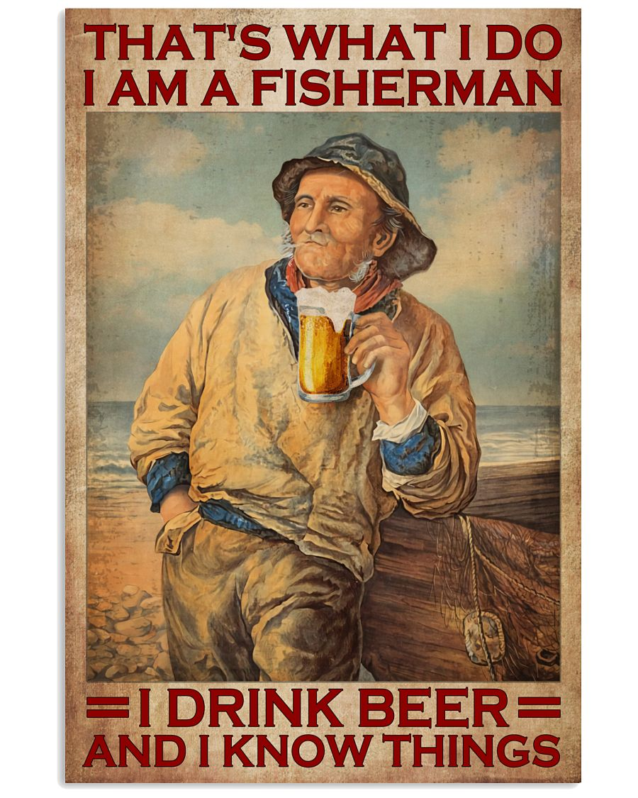 I'm a fisherman I drink beer and I know things poster
