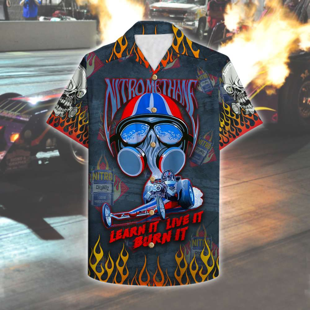 Drag Racing Nitromethane learn it live it burn it Hawaiian Shirt