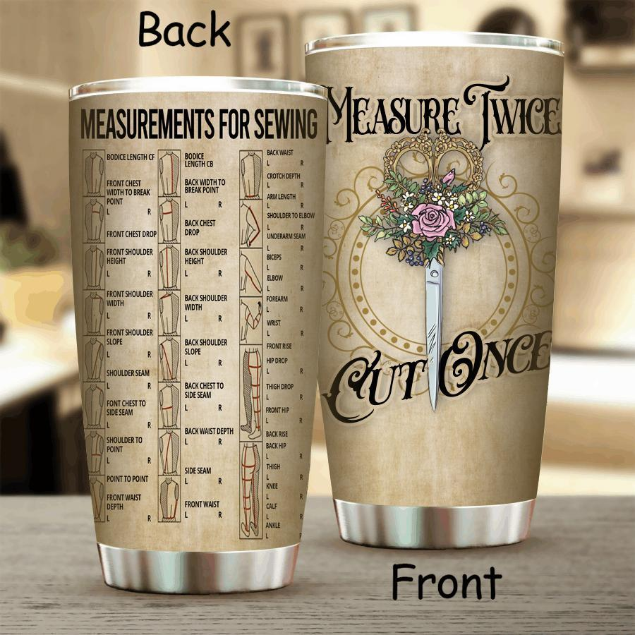 Sewing Measure Twice Cut Once Stainless Steel Tumbler
