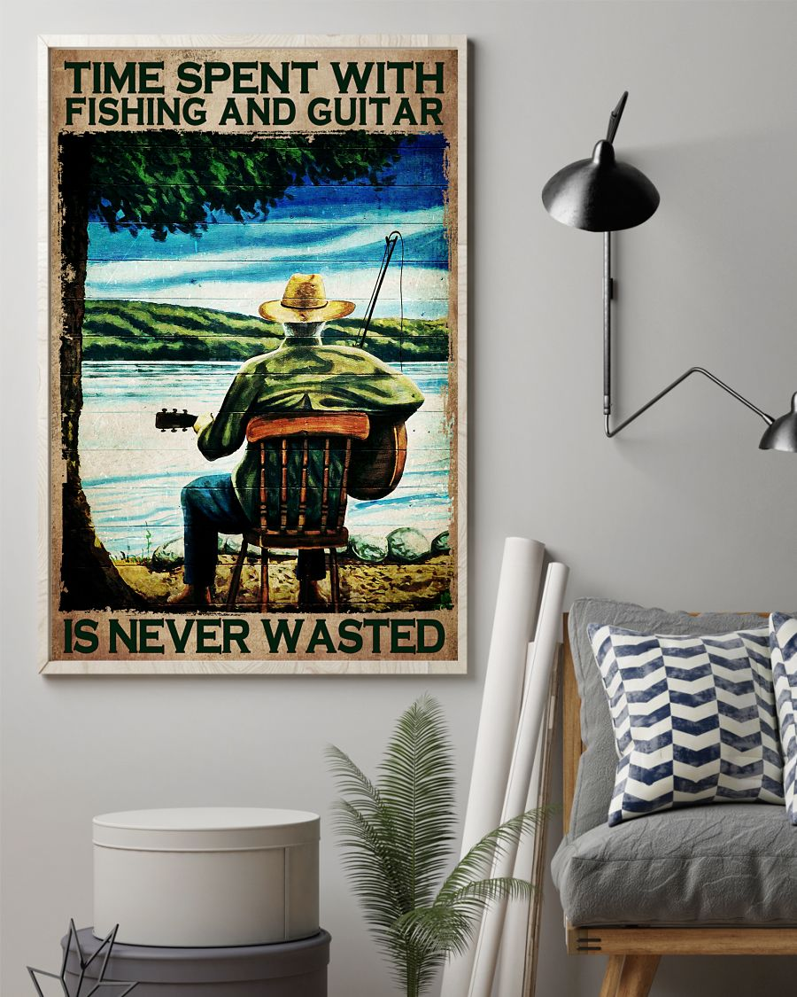 Time spent with fishing and guitar is never wasted poster