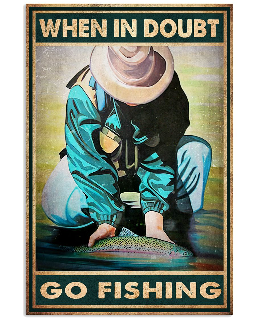 When in doubt go fishing poster