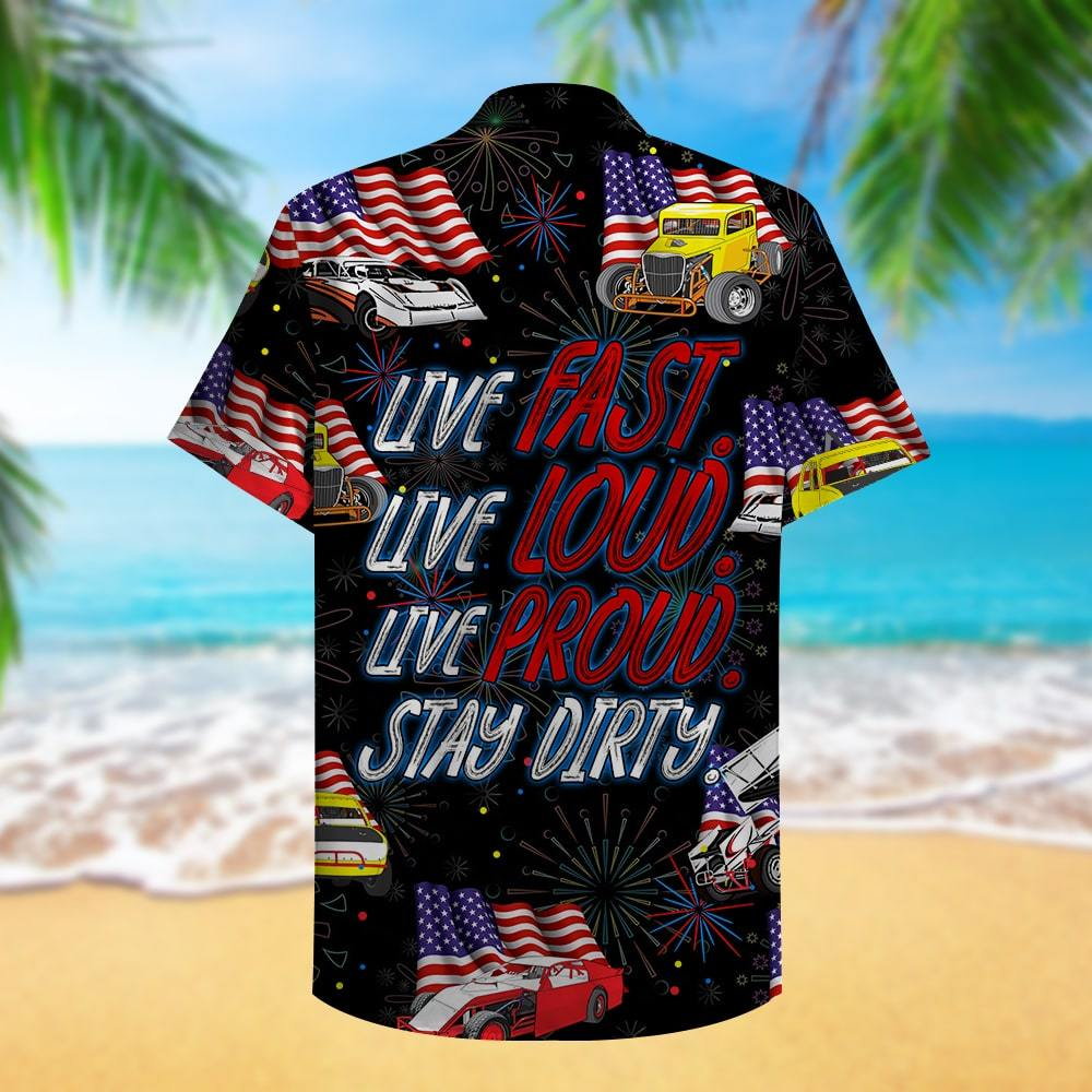 Dirt Track Racing Live fast live loud live proud stay dirty firework Hawaiian Shirt