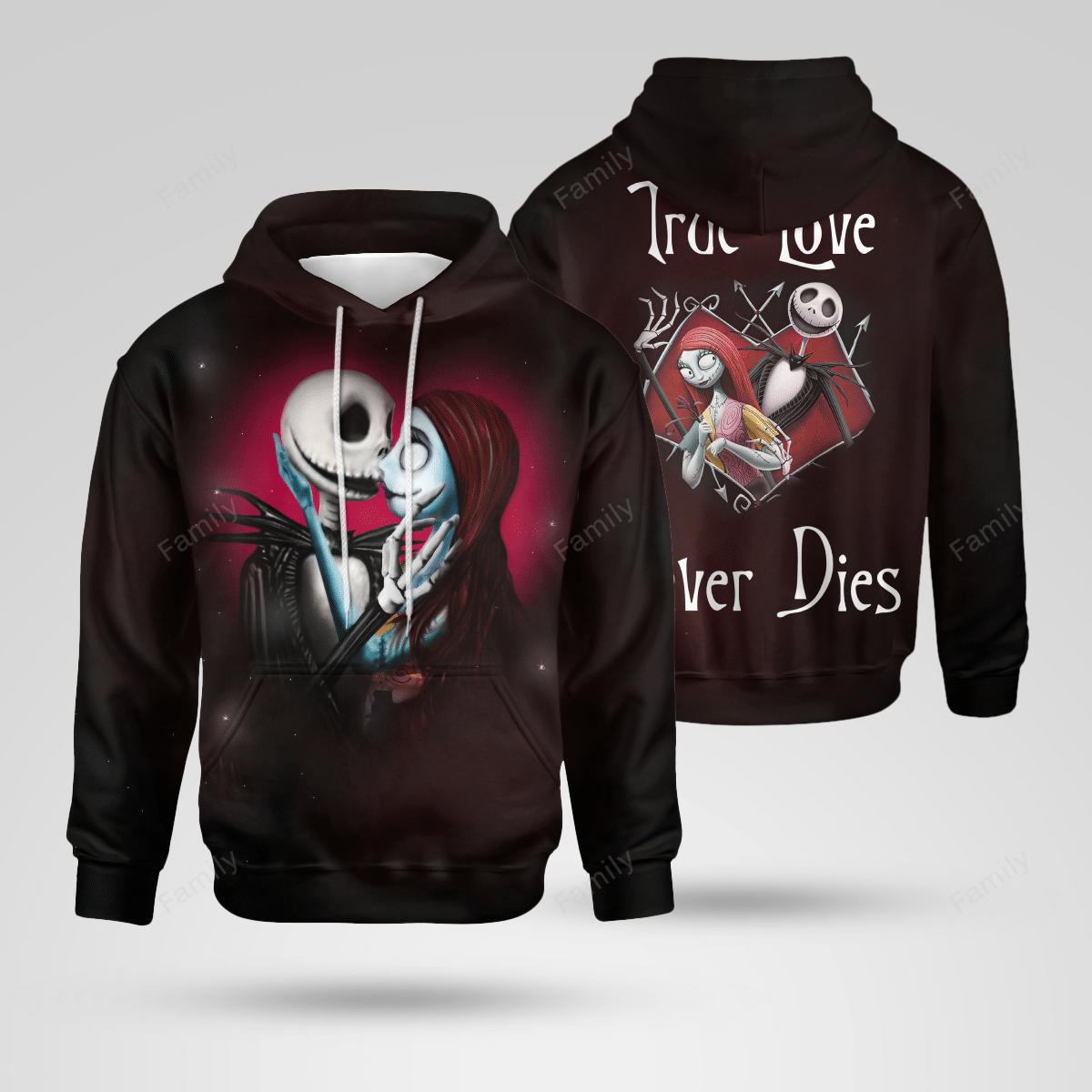 Jack Skellington True love never die hoodie 3D