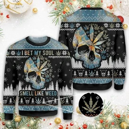 Skull I bet my soul smell like weed Ugly Christmas Sweater