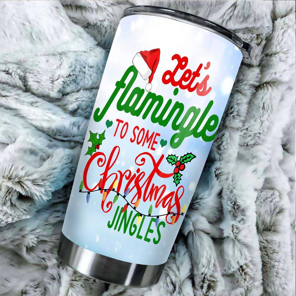 Flamingo flamingle to Christmas Jungle Christmas Tumbler