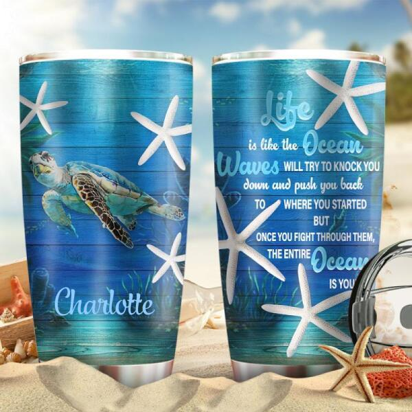 Personalized turtle life is like the ocean Tumbler