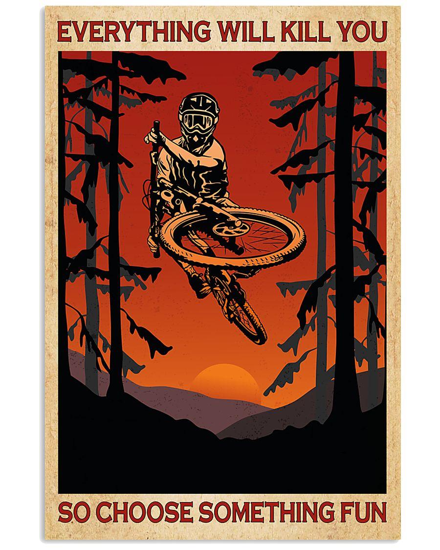 Everything will kill you so choose something fun BMX bicyle motorcross poster