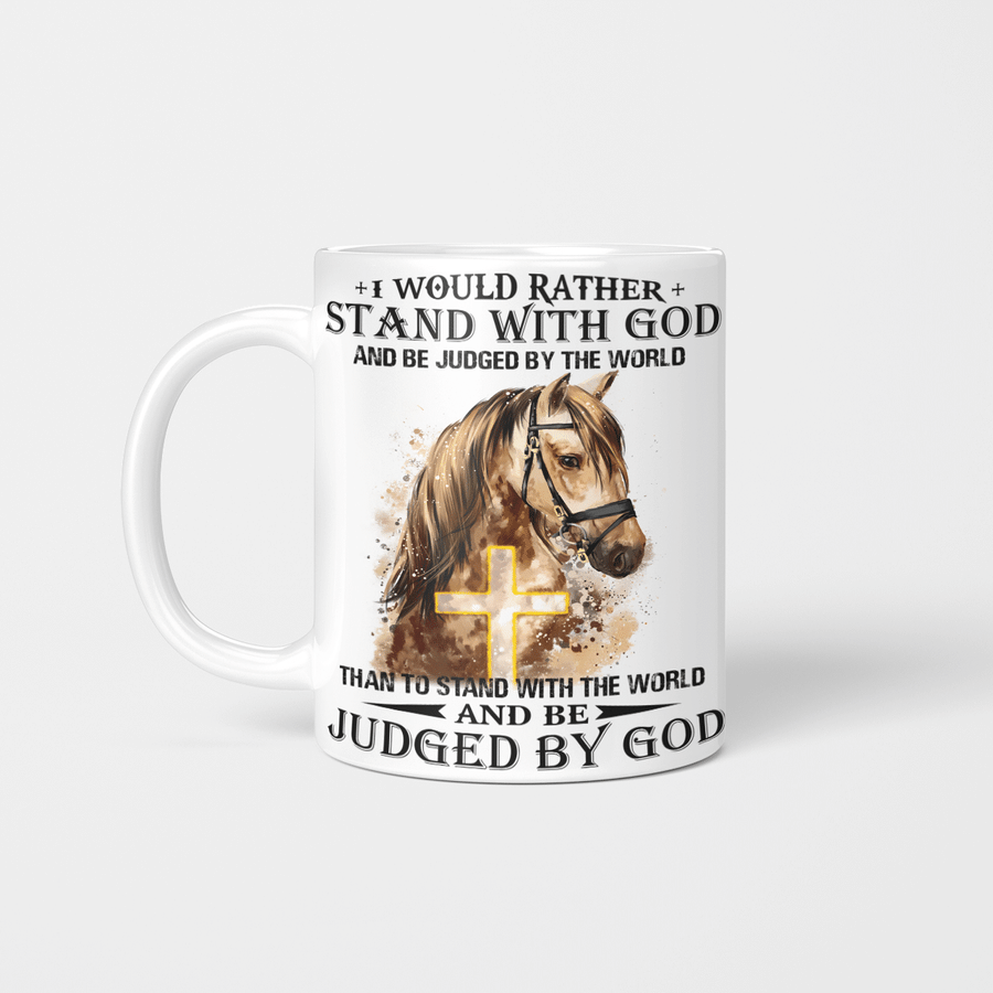 Golden Horse I WOULD RATHER STAND WITH GOD MUG
