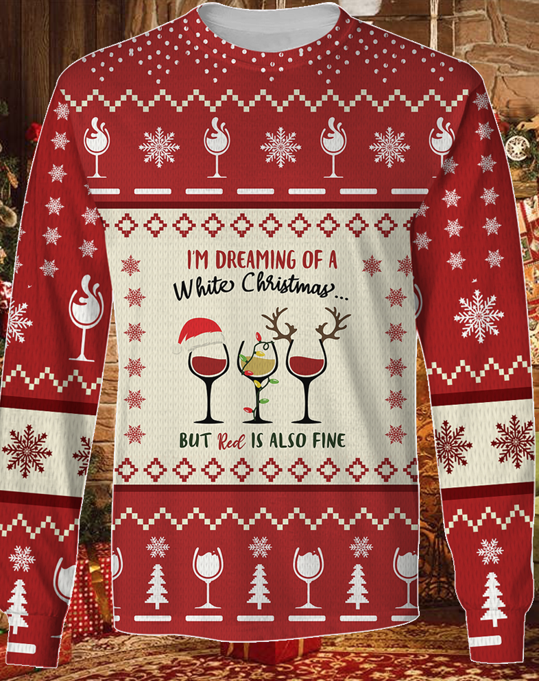 I am Dreaming Of A White Christmas But red is also fine KNITTED Sweater