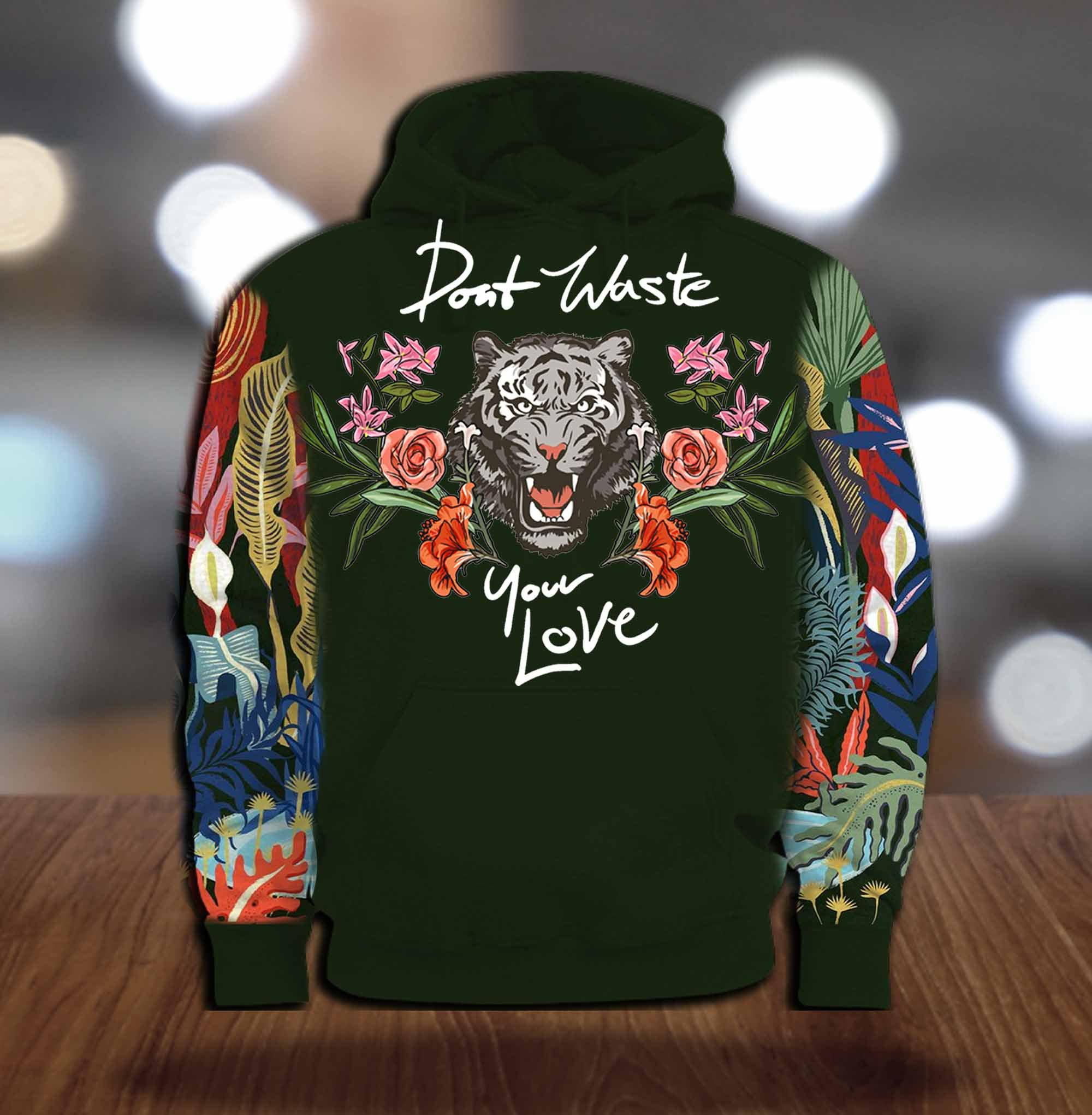 tiger in tropical forest don't waste your love 3d all over printed 3D Hoodie sweatshirt